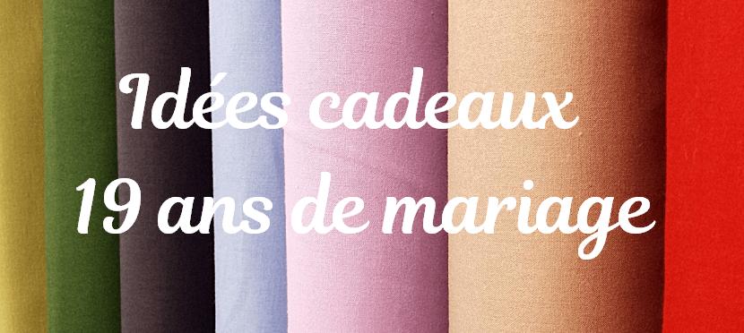 Idées De Cadeau Pour Les Noces De Cretonne 19 Ans De Mariage